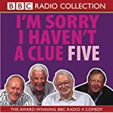 I'm Sorry I Haven't a Clue 5 (BBC Radio Collection): Starring Humphrey Lyttelton & Cast Vol 5by Humphrey Lyttelton