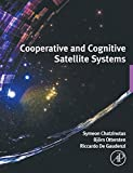 Symeon Chatzinotas Cooperative and Cognitive Satellite Systems
