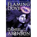 Flaming Dove ~ Daniel Arenson