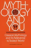 Mythology and You: Classical Mythology and its Relevance in Today's World (0844255610) by Donna Rosenberg