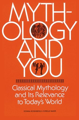 Mythology and You : Classical Mythology and its Relevance...