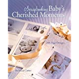 Scrapbooking Baby's Cherished Moments: 200 Page Designs ~ Rebecca Carter