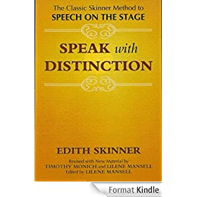 Speak with Distinction: The Classic Skinner Method to Speech on the Stage