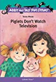 Piglets Don't Watch Television