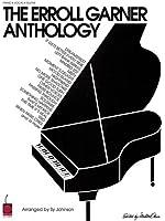 The Erroll Garner Anthology: The First Anthology of Erroll Garner's Compositions