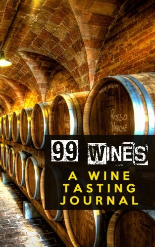 99 Wines: A Wine Tasting Journal: Wine Cellar Wine Tasting Journal / Diary / Notebook for Wine Lovers (SipSwirlSwallow 99 Wines Wine Tasting Journals) (Volume 3) by SipSwirlSwallow