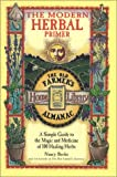 The Modern Herbal Primer: A Simple Guide to the Magic and Medicine of 100 Healing Herbs (Old Farmer's Almanac Home Library)
