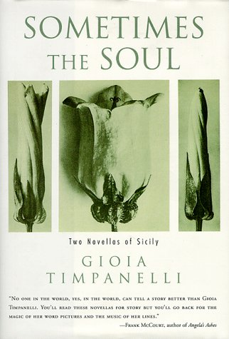 Sometimes the Soul : Two Novellas of Sicily, GIOIA TIMPANELLI