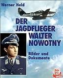 img - for Der Jagdflieger Walter Nowotny (Bilder und Dokumente) (German Edition) book / textbook / text book