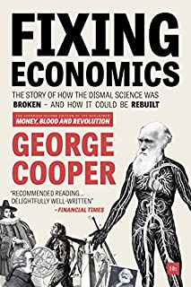 Book Cover: Fixing Economics: The story of how the dismal science was broken - and how it could be rebuilt