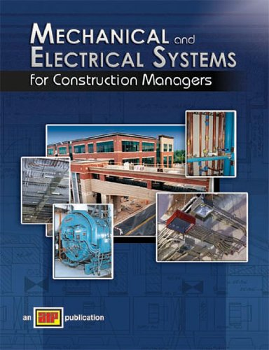 Mechanical and Electrical Systems for Construction Managers - Amer Technical Pub - AT-9360 - ISBN: 0826993605 - ISBN-13: 9780826993601