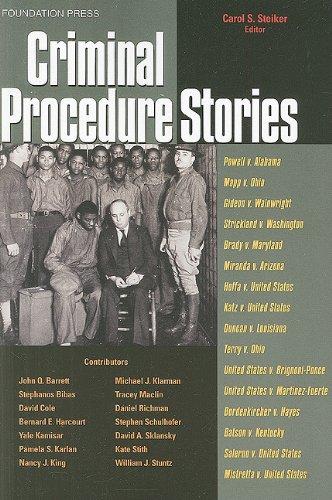 Steiker's Criminal Procedure Stories: An In-Depth Look at...