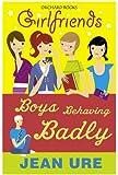 Boys Behaving Badly (Girlfriends Book 14)