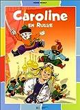 Caroline en Russie