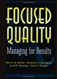 img - for Focused Quality: Managing for Results book / textbook / text book