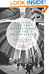 Religion and the Marketplace in the U...