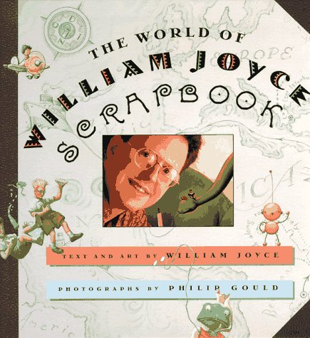 The World of William Joyce Scrapbook
