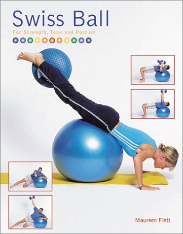 Swiss Ball: For Strength, Tone and Posture, Maureen Flett