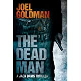The Dead Man (Jack Davis Thrillers Book 2) by Joel Goldman  (Nov 25, 2011)