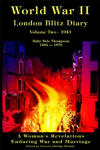 World War II London Blitz Diary, Volume 2, 1941 (A Woman's Revelations Enduring War and Marriage)