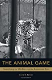 img - for The Animal Game: Searching for Wildness at the American Zoo book / textbook / text book