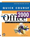 Quick Course in Microsoft Office 2000 (Education/Training Edition) (1582780013) by Cox, Joyce