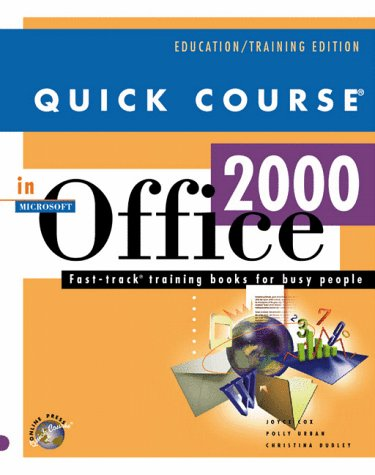 Quick Course in Microsoft Office 2000 (Education/Training Edition)