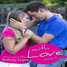 With Love: Stories About Melissa, Book 5 Audiobook by Bethany Lopez Narrated by Mariah Lyons