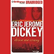 Drive Me Crazy   [Eric Jerome Dickey]