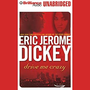 Drive Me Crazy | [Eric Jerome Dickey]