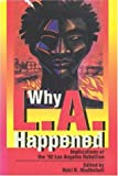 Why L.A. Happened: Implications of the 92 Los Angeles Rebellion