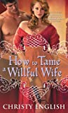 img - for How to Tame a Willful Wife book / textbook / text book