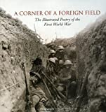 Fiona Waters A Corner of a Foreign Field: The Illustrated Poetry of the First World War