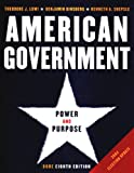 American Government: Power And Purpose: Core 2004 Election Update (0393927296) by Lowi, Theodore J.