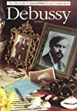 img - for Debussy (Illustrated Lives of the Great Composers) book / textbook / text book