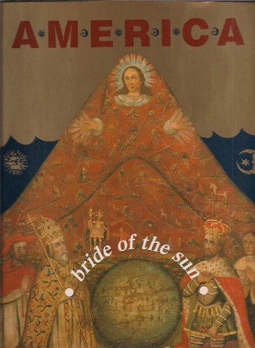 America: Bride of the Sun- 500 Years of Latin America and the Low Countries