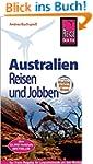 Australien - Reisen und Jobben: mit d...