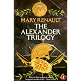 "The Alexander Trilogy: ""Fire from Heaven"", ""Persian Boy"" and ""Funeral Games""by Mary Renault"