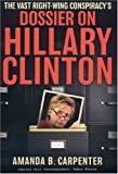 cover of The Vast Right-Wing Conspiracy's Dossier on Hillary Clinton