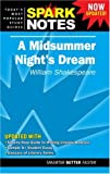 Midsummer Night's Dream by William Shakespeare, A (Spark Notes Literature Guide)