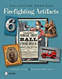 Collecting American Firefighting Artifacts