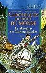 Chroniques du bout du monde - Cycle de Rémiz, Tome 3 : Le chevalier des Clairières franches par Paul Stewart