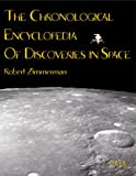 The Chronological Encyclopedia of Discoveries in Space: (1573561967) by Zimmerman, Robert