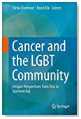 Cancer and the LGBT Community: Unique Perspectives from Risk to Survivorship