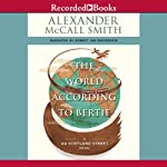 The World According to Bertie (       UNABRIDGED) by Alexander McCall Smith Narrated by Robert Ian MacKenzie