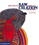 Raw Creation: Outsider Art & Beyond (0714840092) by John Maizels