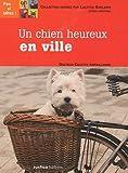 echange, troc Colette Arpaillange - Un chien heureux en ville