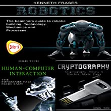 Robotics + Human-Computer Interaction + Cryptography Audiobook by Kenneth Fraser Narrated by Millian Quinteros