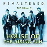 House of the Rising Sun (Remastered)