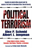 Political Terrorism: A New Guide to Actors, Authors, Concepts, Data Bases, Theories, and Literature